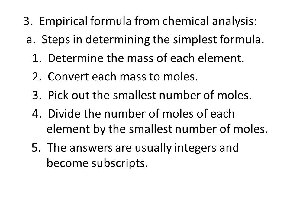 3. Empirical formula from chemical analysis: a