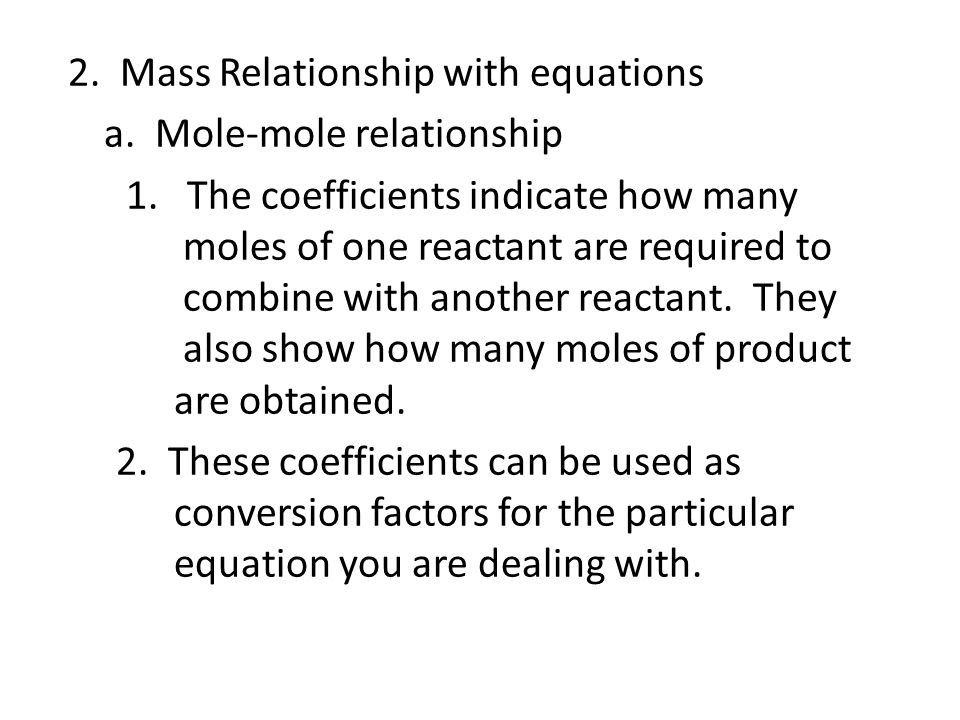 2. Mass Relationship with equations a. Mole-mole relationship 1