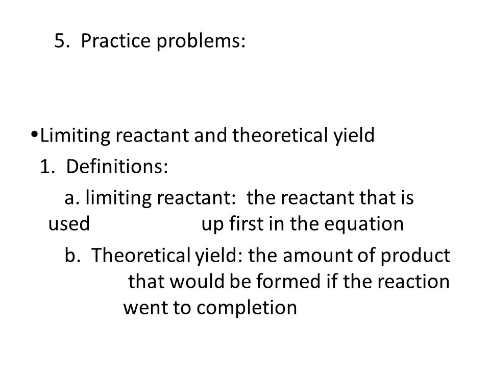 5. Practice problems: Limiting reactant and theoretical yield 1