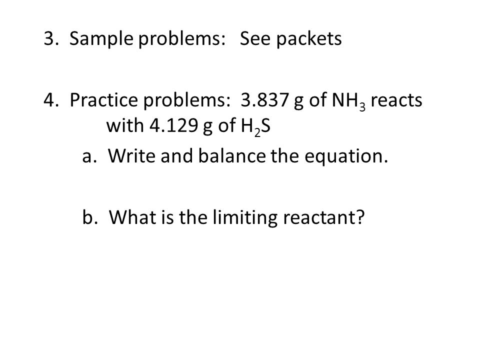 3. Sample problems: See packets 4. Practice problems: 3