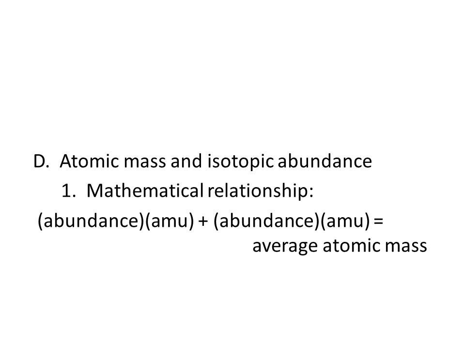 D. Atomic mass and isotopic abundance 1
