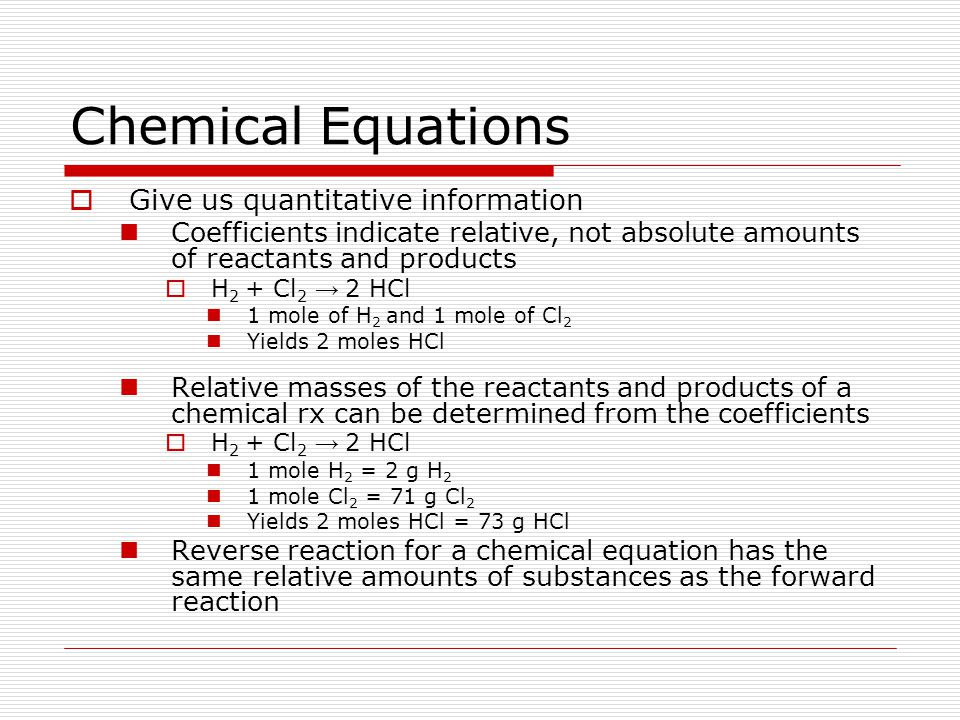 Chemical Equations Give us quantitative information