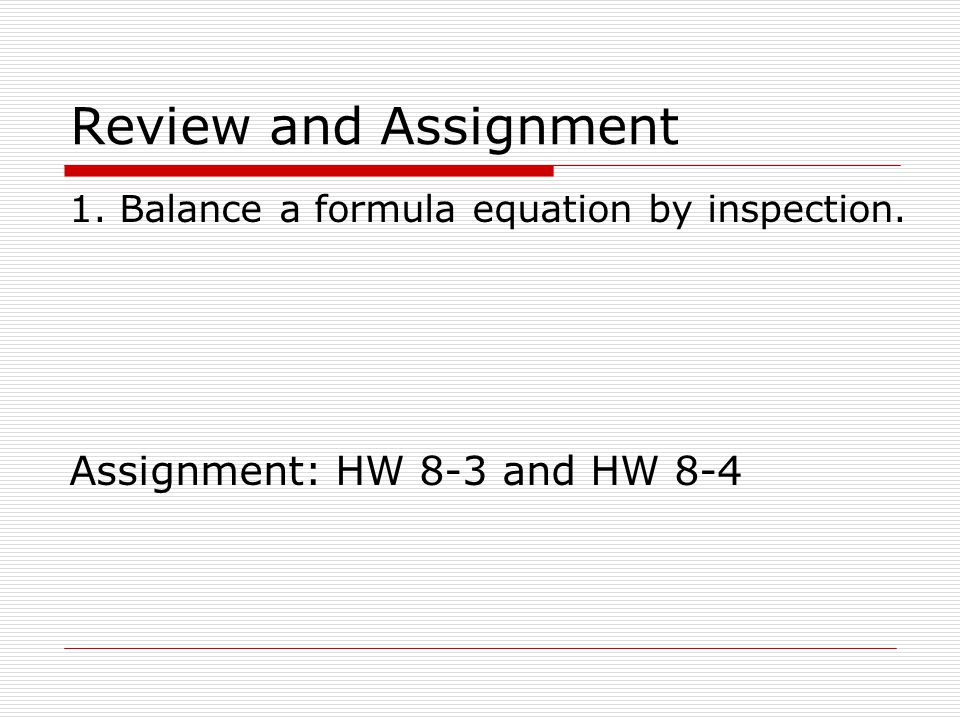 Review and Assignment Assignment: HW 8-3 and HW 8-4