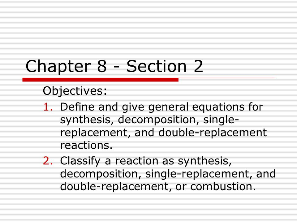 Chapter 8 - Section 2 Objectives: