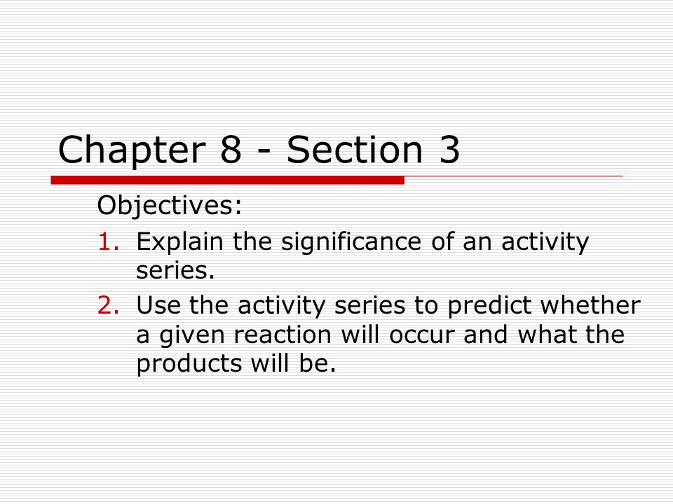 Chapter 8 - Section 3 Objectives: