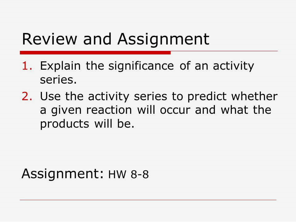 Review and Assignment Assignment: HW 8-8