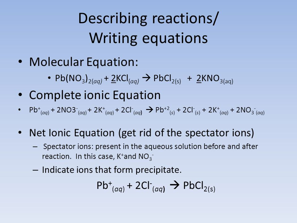Describing reactions/ Writing equations