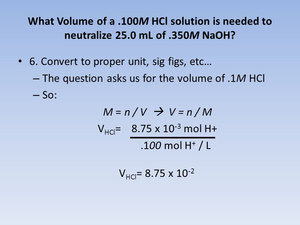 What Volume of a .100M HCl solution is needed to neutralize 25.0 mL of .350M NaOH