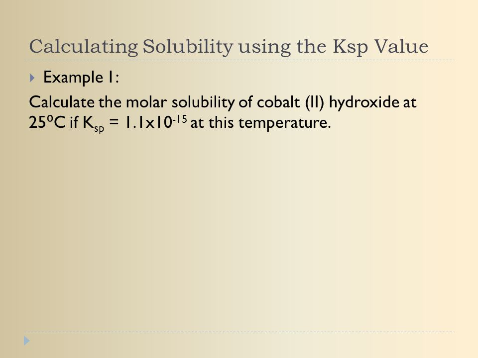 Calculating Solubility using the Ksp Value