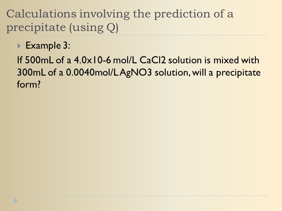 Calculations involving the prediction of a precipitate (using Q)