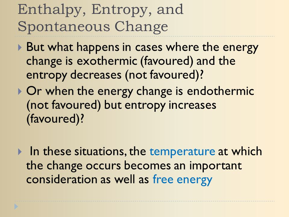 Enthalpy, Entropy, and Spontaneous Change