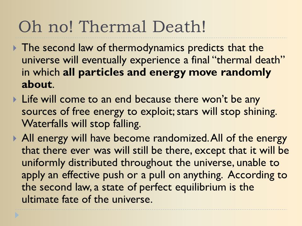 Oh no! Thermal Death!
