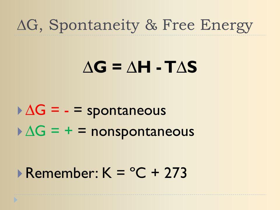 ∆G, Spontaneity & Free Energy