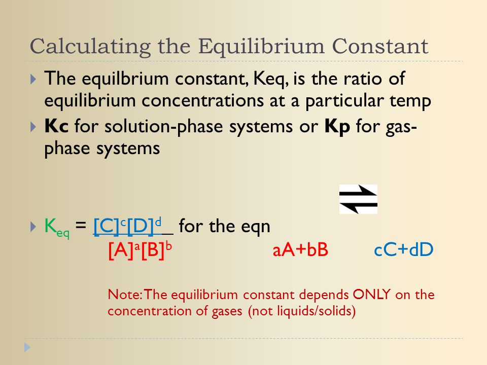 finding equilibrium constant kc Equilibrium constants are determined in order to quantify chemical equilibria when an equilibrium constant k is expressed as a concentration quotient.