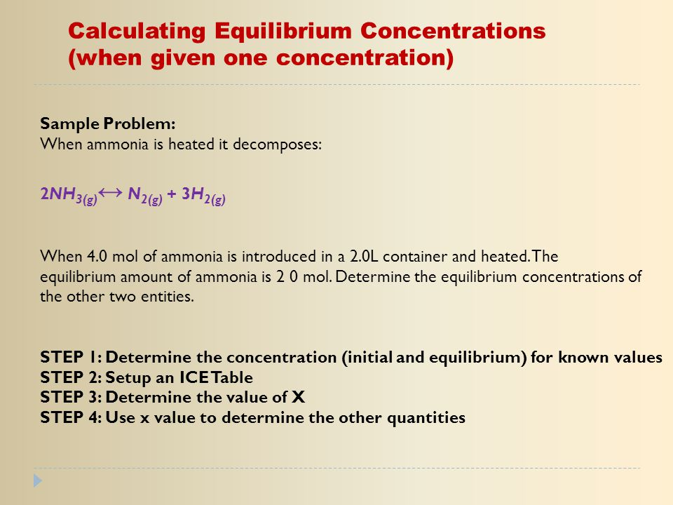Calculating Equilibrium Concentrations (when given one concentration)