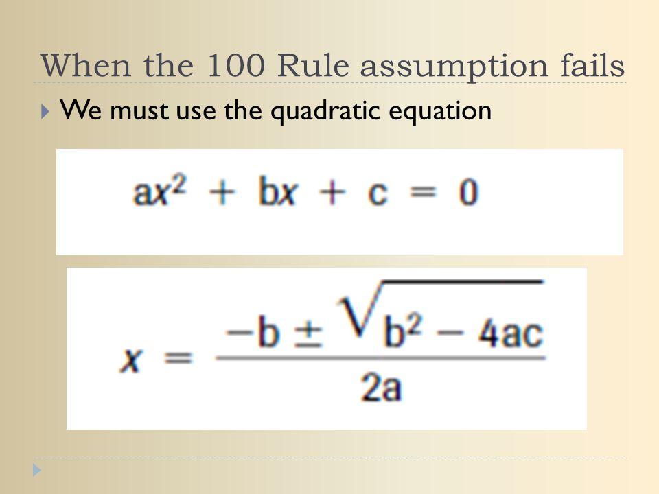 When the 100 Rule assumption fails