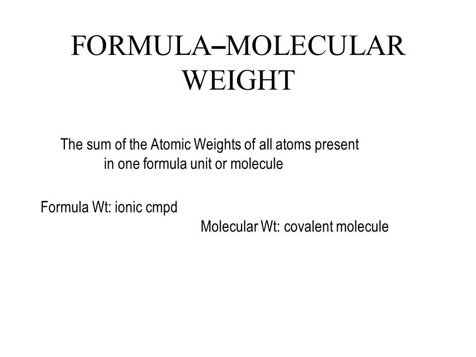 FORMULA--MOLECULAR WEIGHT