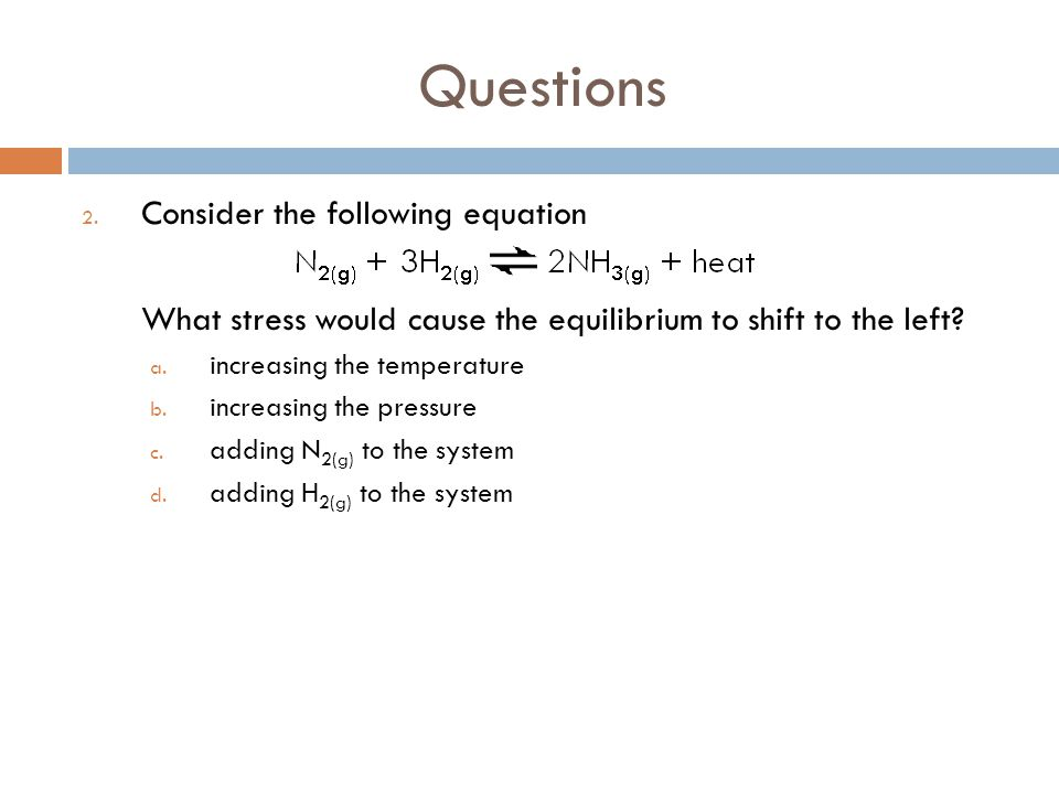 Questions Consider the following equation