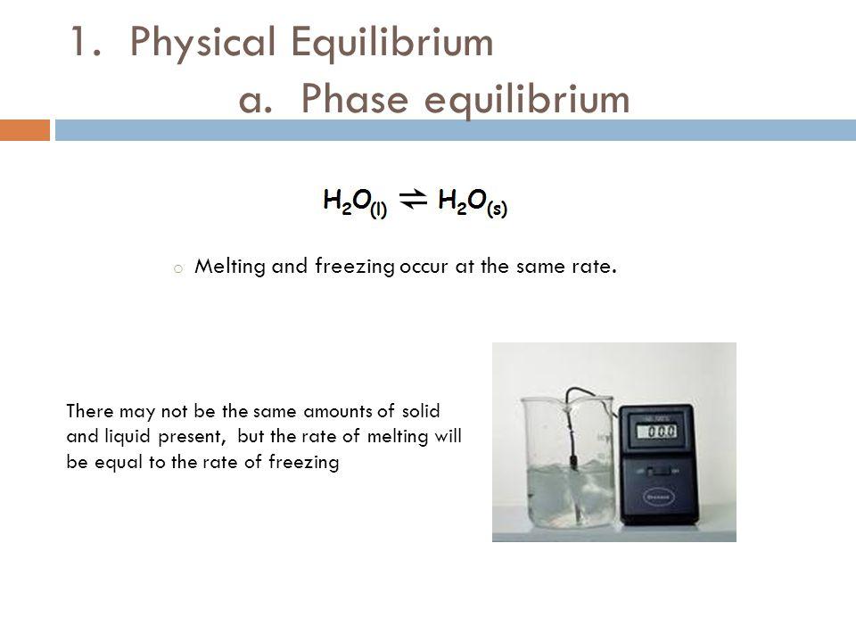 1. Physical Equilibrium a. Phase equilibrium