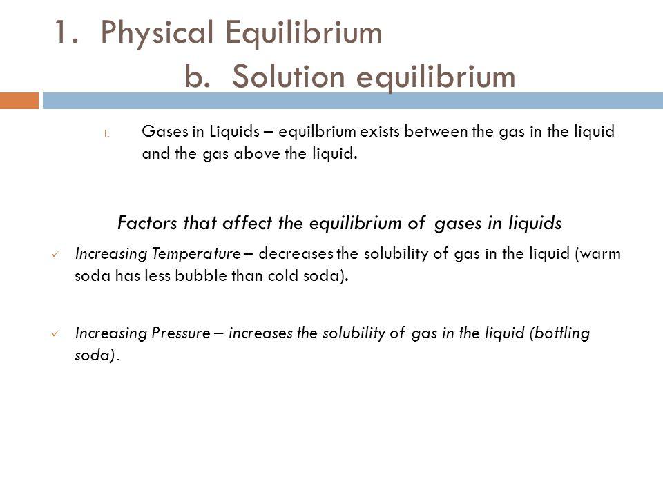 1. Physical Equilibrium b. Solution equilibrium