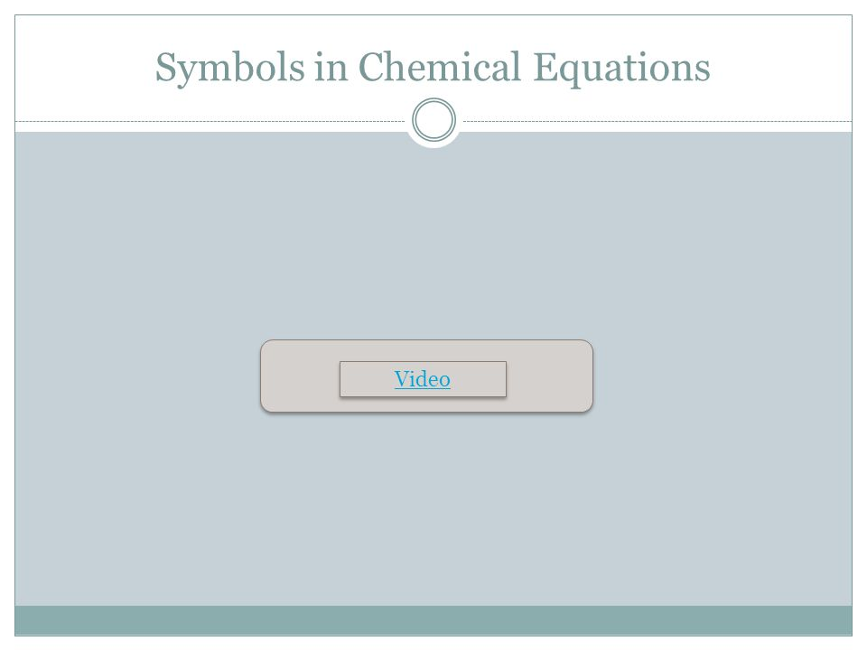 Symbols in Chemical Equations