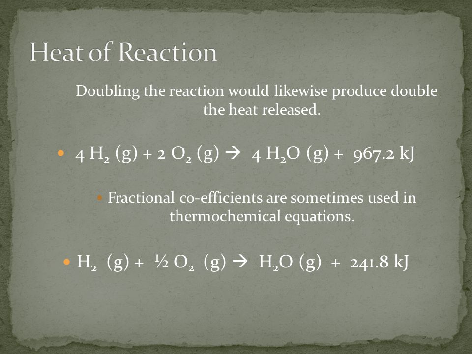 Doubling the reaction would likewise produce double the heat released.