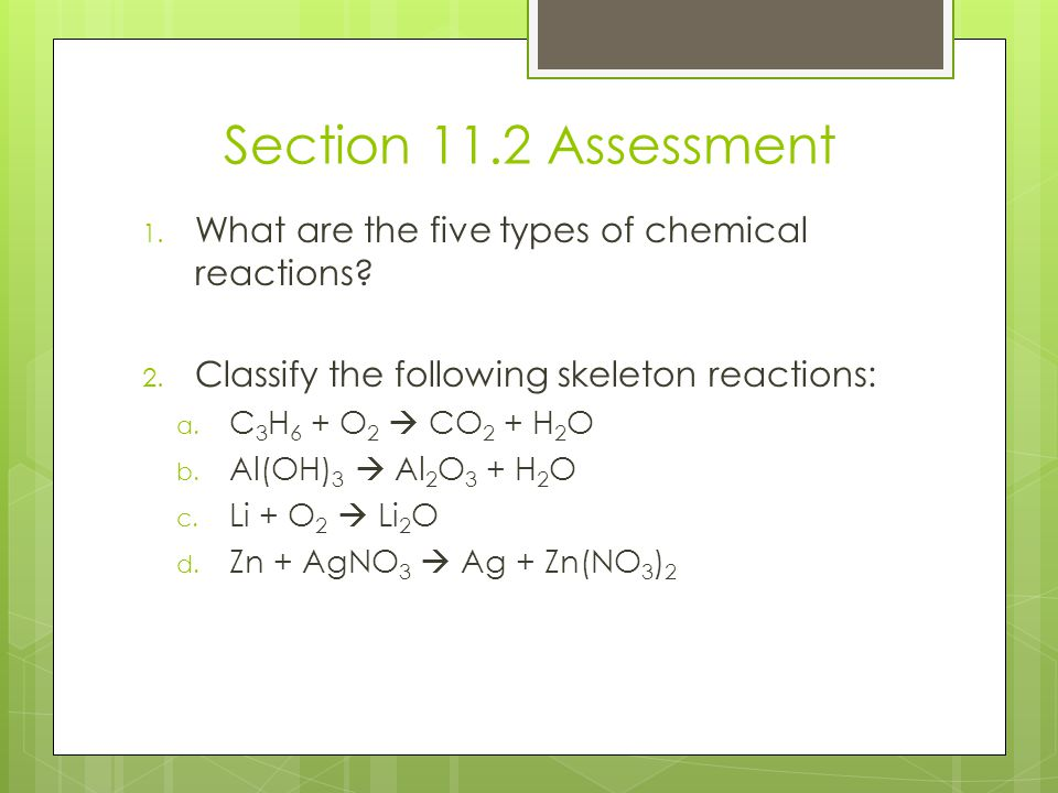 Section 11.2 Assessment What are the five types of chemical reactions