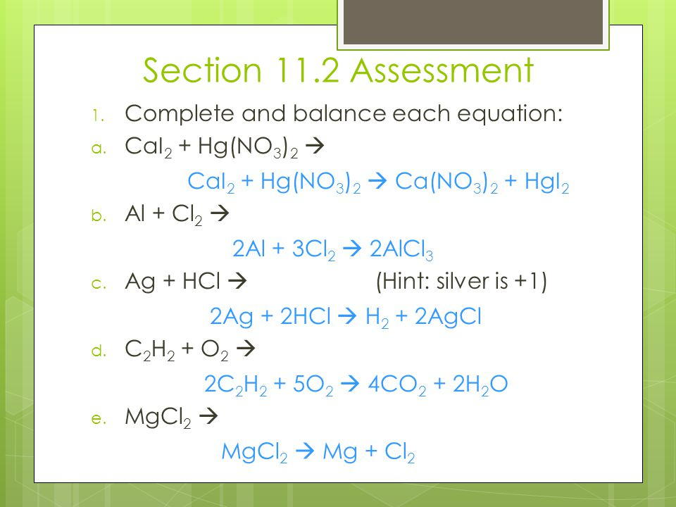 Section 11.2 Assessment Complete and balance each equation: