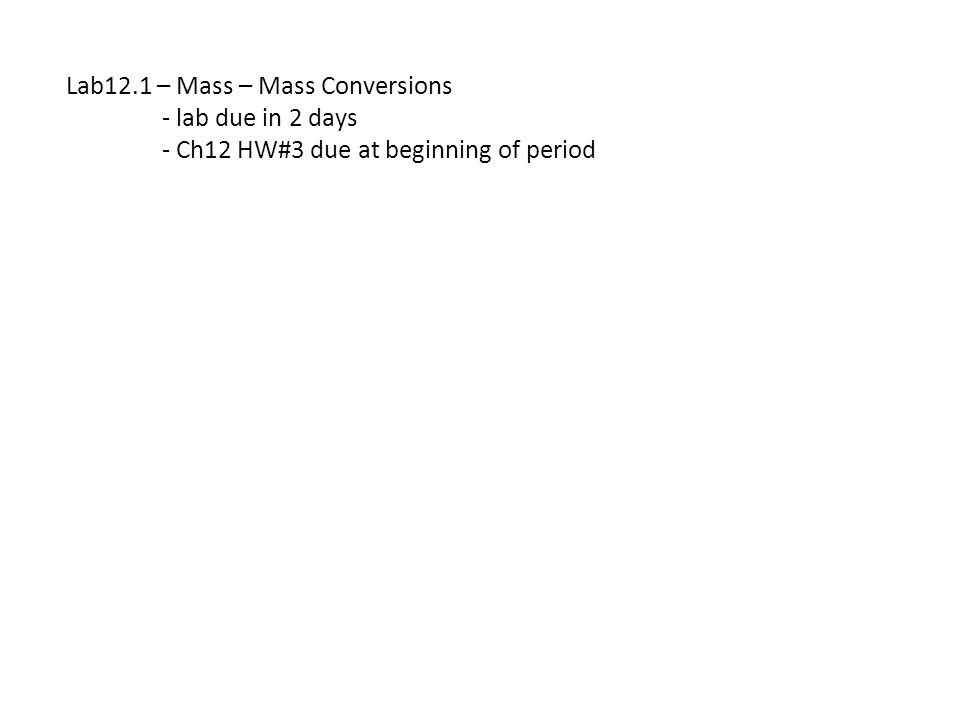 Lab12.1 – Mass – Mass Conversions