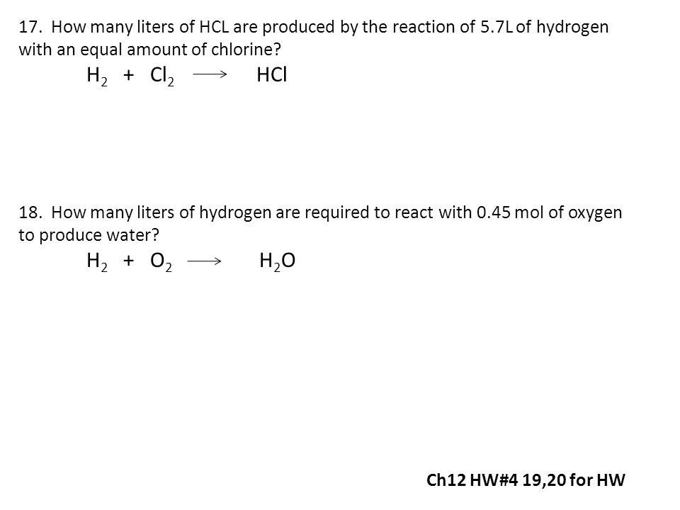 17. How many liters of HCL are produced by the reaction of 5