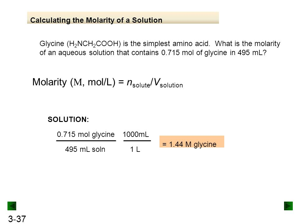 Molarity (M, mol/L) = nsolute/Vsolution