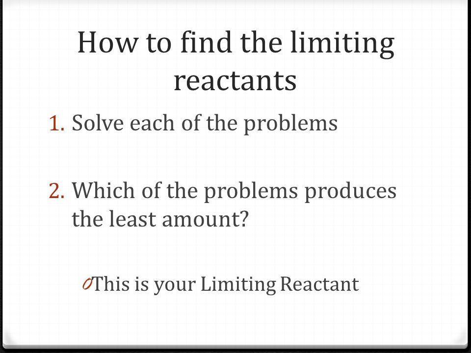 How to find the limiting reactants