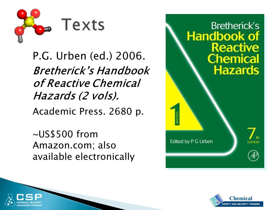 Texts P.G. Urben (ed.) 2006. Bretherick's Handbook of Reactive Chemical Hazards (2 vols). Academic Press. 2680 p.