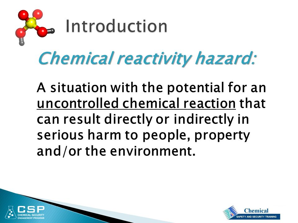Introduction Chemical reactivity hazard: