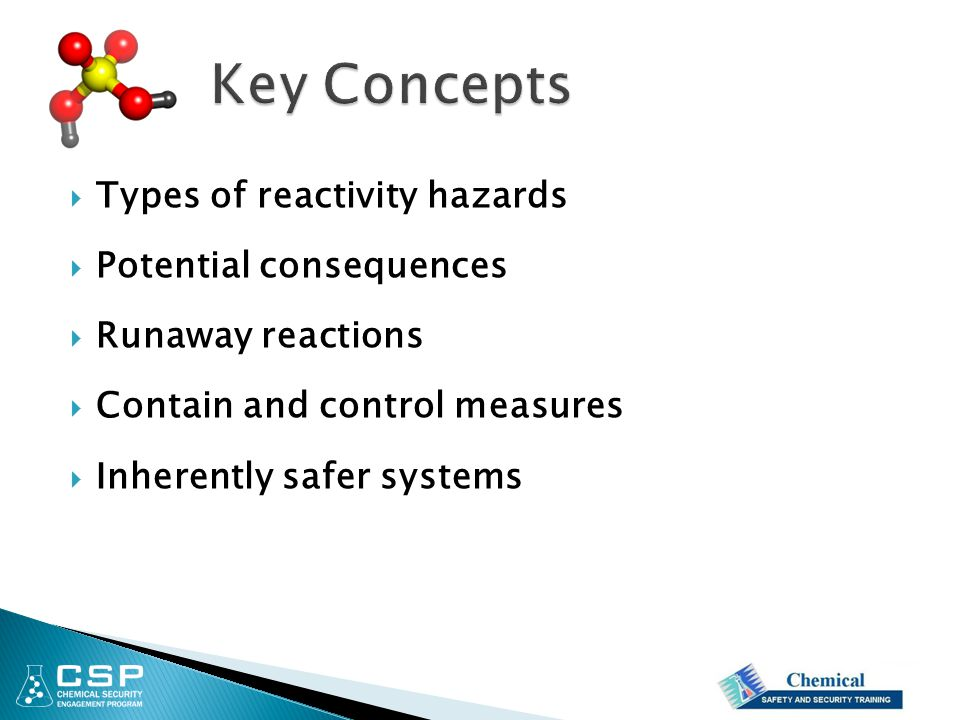 Key Concepts Types of reactivity hazards Potential consequences