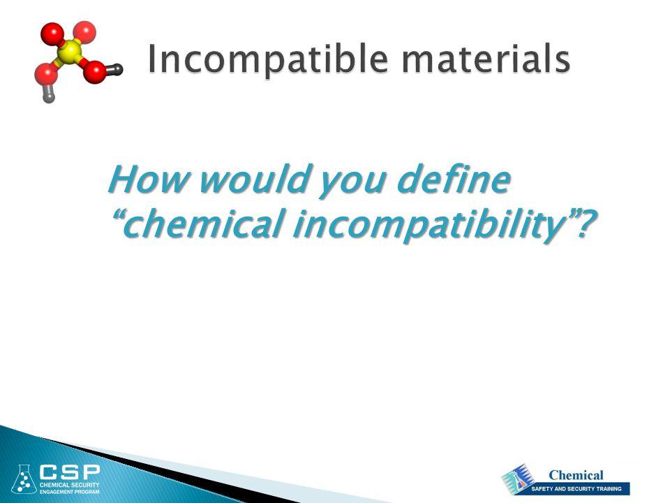 Incompatible materials