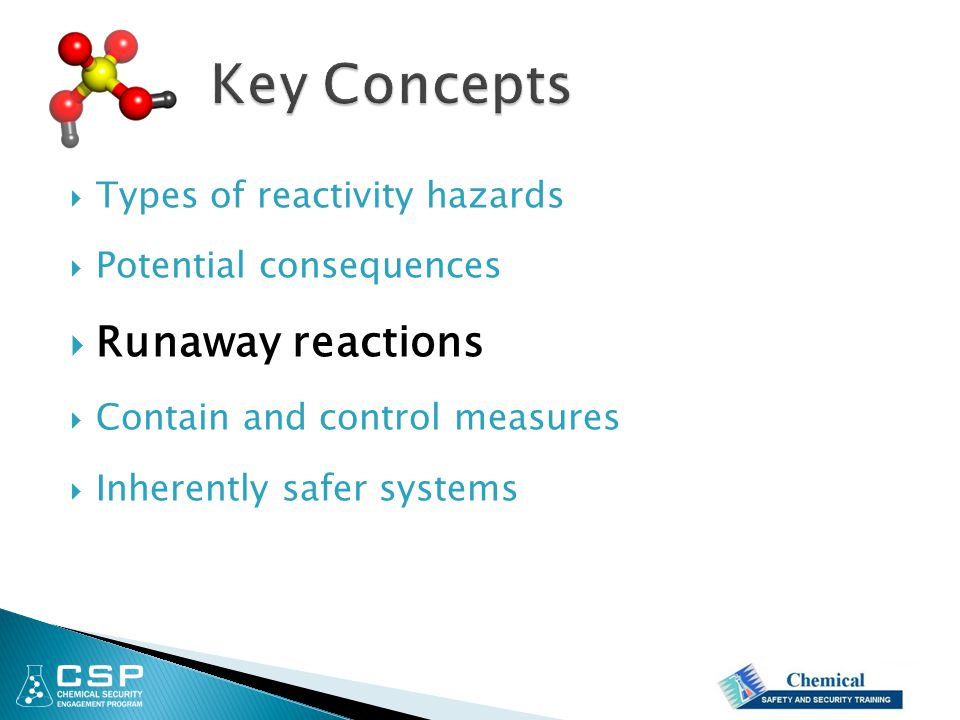 Key Concepts Runaway reactions Types of reactivity hazards