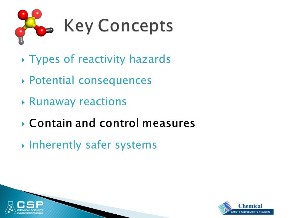 Key Concepts Contain and control measures Types of reactivity hazards