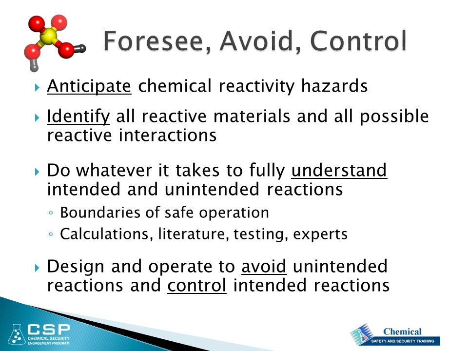 Foresee, Avoid, Control Anticipate chemical reactivity hazards