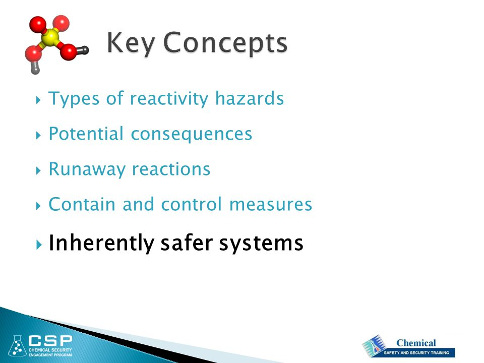 Key Concepts Inherently safer systems Types of reactivity hazards