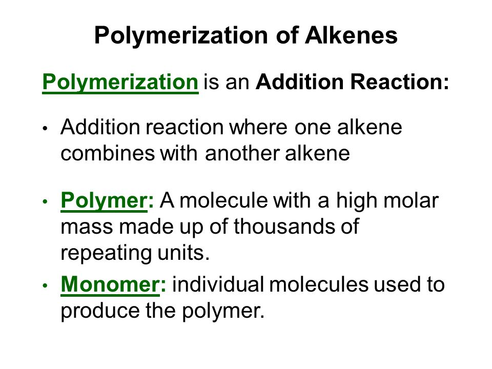 Polymerization of Alkenes