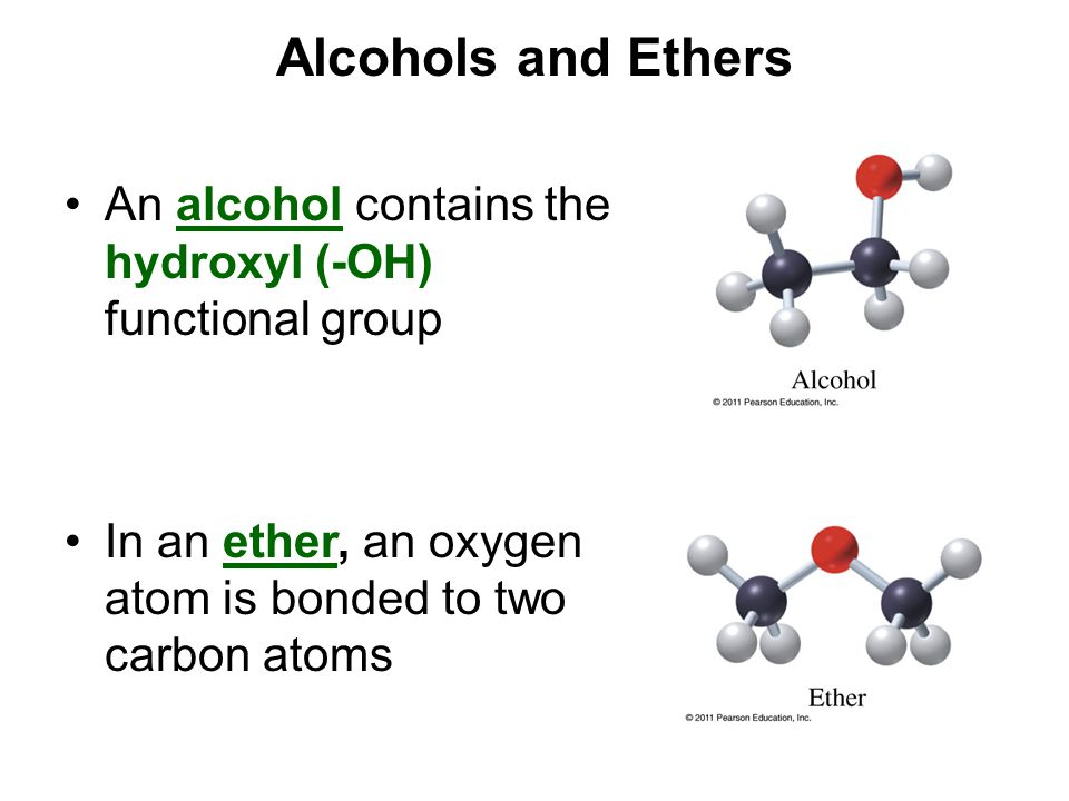 Alcohols and Ethers An alcohol contains the hydroxyl (-OH) functional group.
