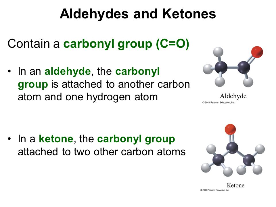 Aldehydes and Ketones Contain a carbonyl group (C=O)