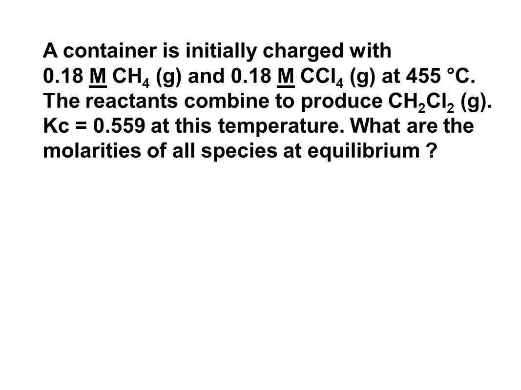 A container is initially charged with 0. 18 M CH4 (g) and 0