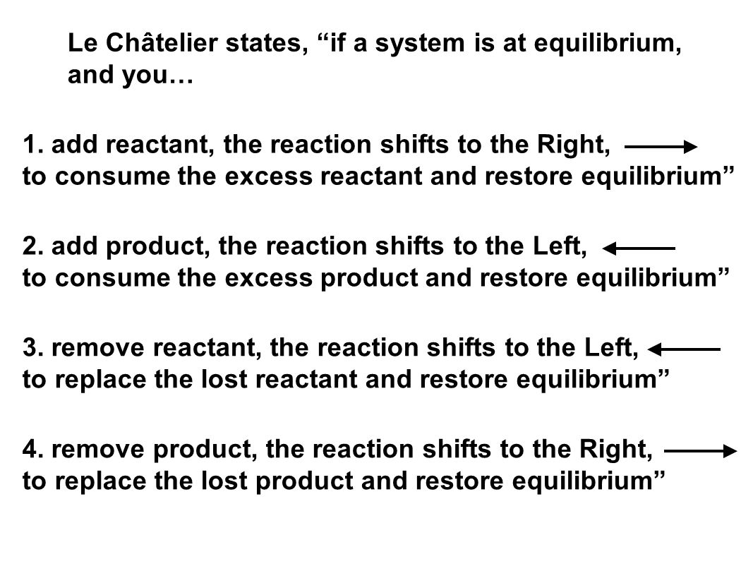 Le Châtelier states, if a system is at equilibrium, and you…