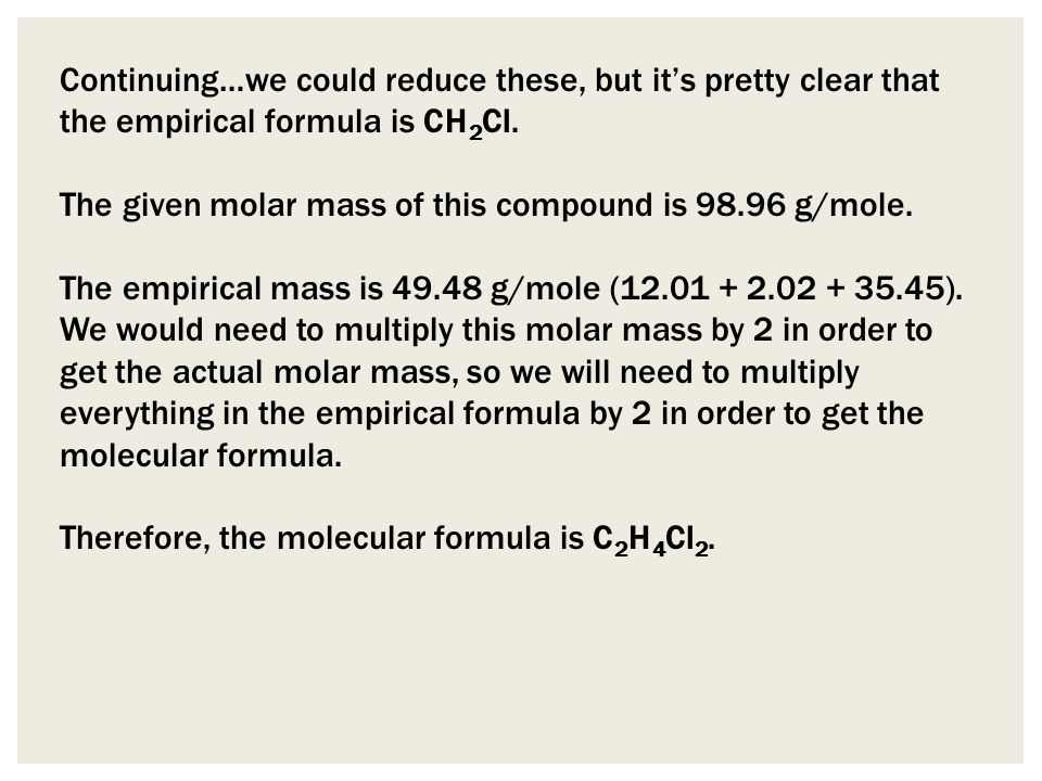 Continuing…we could reduce these, but it's pretty clear that the empirical formula is CH2Cl.