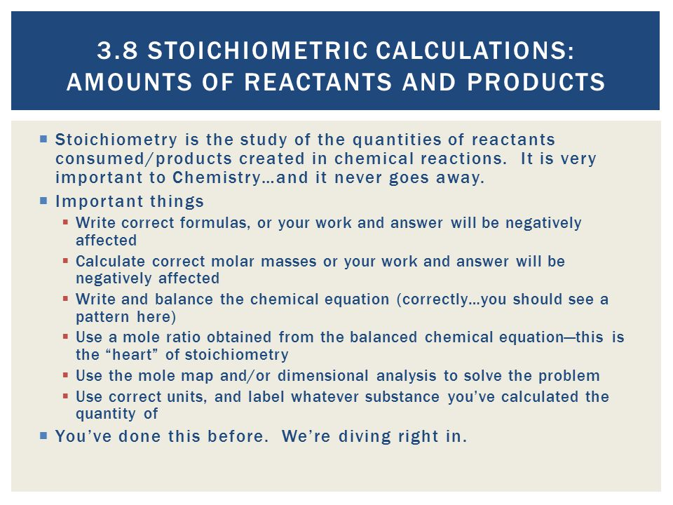 3.8 Stoichiometric Calculations: Amounts of Reactants and Products
