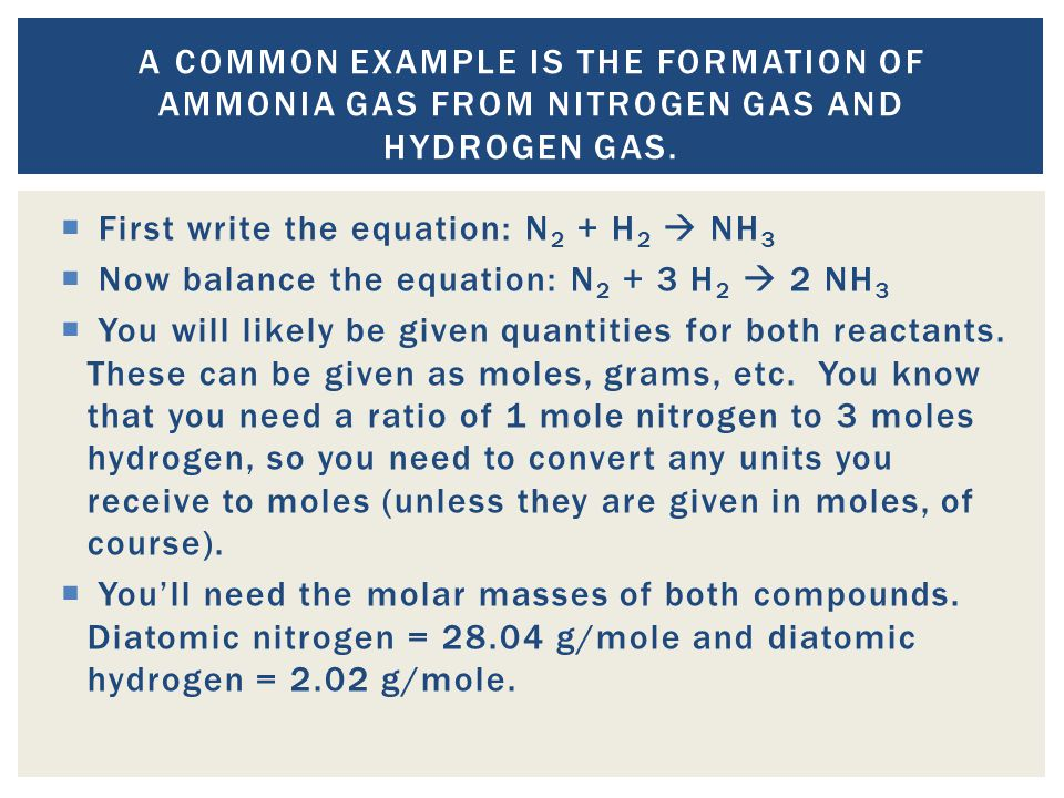 A common example is the formation of ammonia gas from nitrogen gas and hydrogen gas.