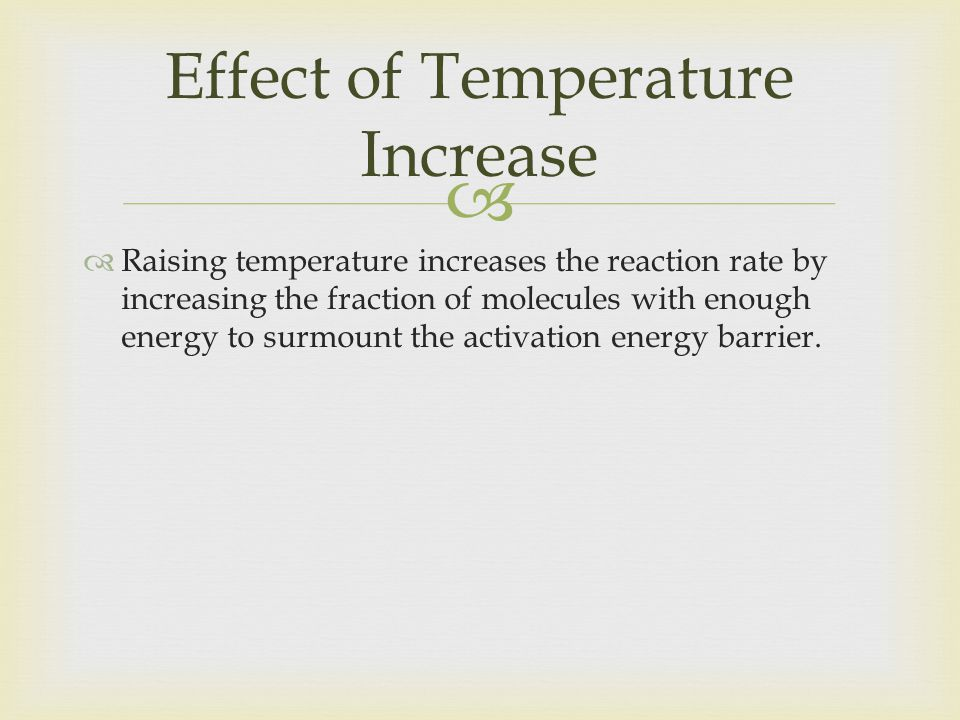 Effect of Temperature Increase
