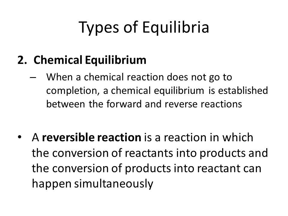 Types of Equilibria Chemical Equilibrium
